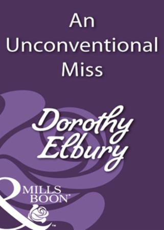 Unconventional Miss (Mills & Boon Histor