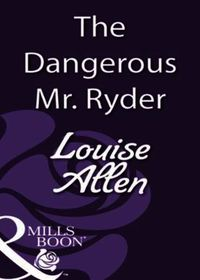 Dangerous Mr Ryder (Mills & Boon Histori
