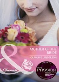 Mother of the Bride (Mills & Boon Cheris