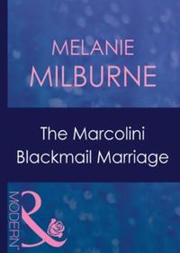 Marcolini Blackmail Marriage (Mills & Bo