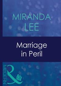 Marriage in Peril (Mills & Boon Modern)