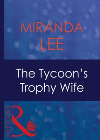 Tycoon's Trophy Wife (Mills & Boon Moder