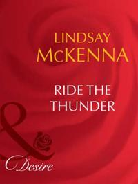 Ride the Thunder (Mills & Boon Desire) (