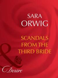 Scandals from the Third Bride (Mills & B