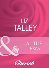 Little Texas (Mills & Boon Cherish) (Hom
