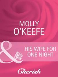 His Wife for One Night (Mills & Boon Che