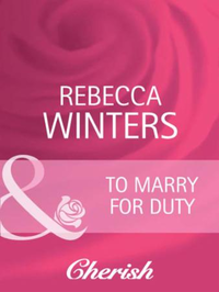 To Marry For Duty (Mills & Boon Cherish)