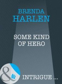 Some Kind of Hero (Mills & Boon Intrigue