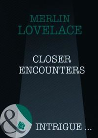Closer Encounters (Mills & Boon Intrigue
