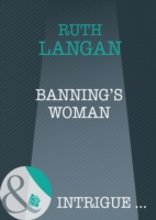 Banning's Woman (Mills & Boon Intrigue)