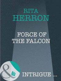 Force of the Falcon (Mills & Boon Intrig