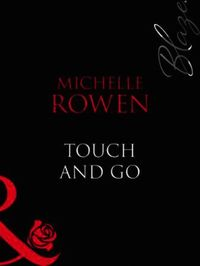 Touch and Go (Mills & Boon Blaze)