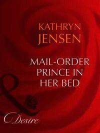 Mail-Order Prince In Her Bed (Mills & Bo