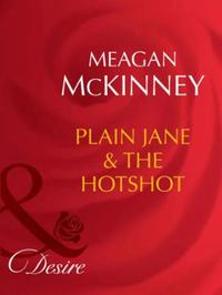 Plain Jane & The Hotshot (Mills & Boon D