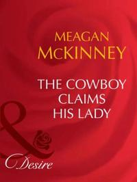 Cowboy Claims His Lady (Mills & Boon Des