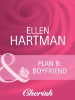 Plan B: Boyfriend (Mills & Boon Cherish)