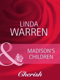 Madison's Children (Mills & Boon Cherish