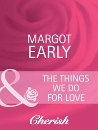 Things We Do for Love (Mills & Boon Cher