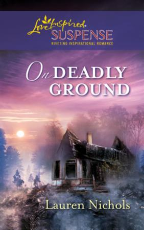 On Deadly Ground (Mills & Boon Love Insp