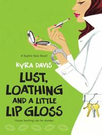 Lust, Loathing and a Little Lip Gloss