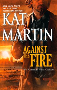Against the Fire (The Raines of Wind Can