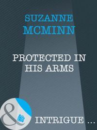 Protected in His Arms (Mills & Boon Intr