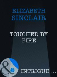 Touched by Fire (Mills & Boon Intrigue)