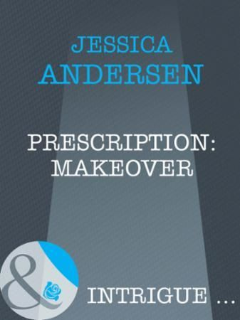 Prescription: Makeover (Mills & Boon Int