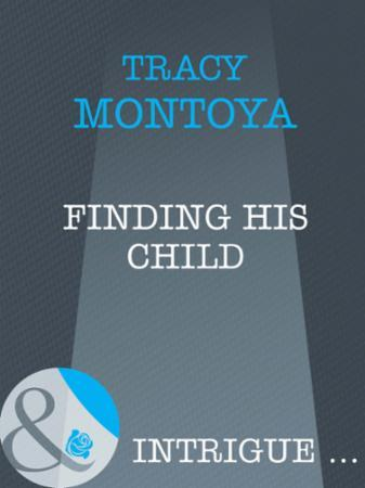 Finding His Child (Mills & Boon Intrigue