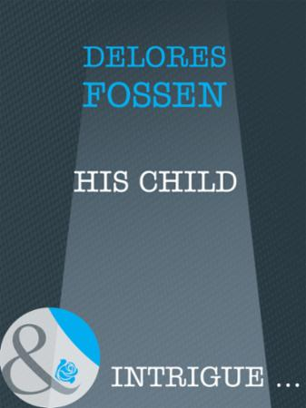 His Child (Mills & Boon Intrigue)