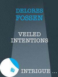 Veiled Intentions (Mills & Boon Intrigue
