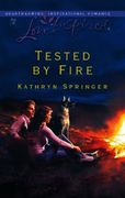 Tested by Fire (Mills & Boon Love Inspir