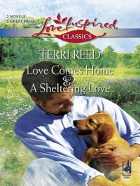 Love Comes Home and A Sheltering Love (M