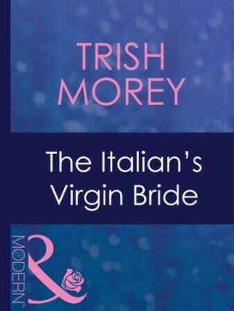 Italian's Virgin Bride (Mills & Boon Mod