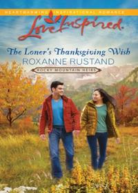 Loner's Thanksgiving Wish (Mills & Boon