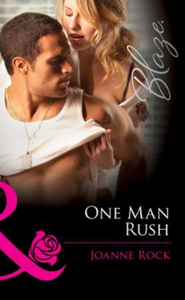 One Man Rush (Mills & Boon Blaze) (Doubl