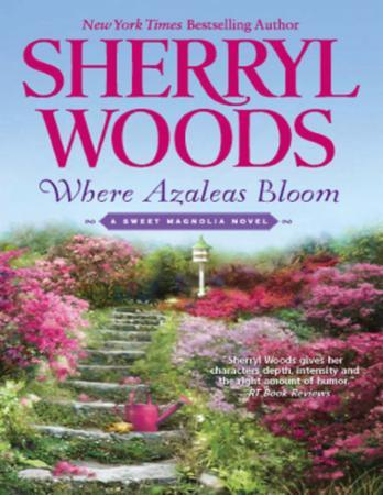 Where Azaleas Bloom (A Sweet Magnolias N