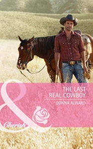 Last Real Cowboy (Mills & Boon Cherish)