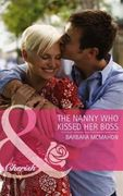 Nanny Who Kissed Her Boss (Mills & Boon