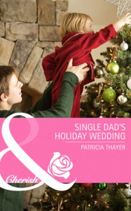 Single Dad's Holiday Wedding (Mills & Bo