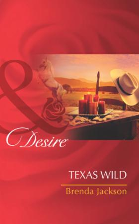 Texas Wild (Mills & Boon Desire) (The We