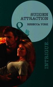 Sudden Attraction (Mills & Boon Intrigue