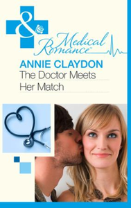 Doctor Meets Her Match (Mills & Boon Med