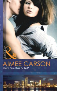 Dare She Kiss & Tell? (Mills & Boon Mode