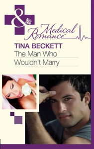 Man Who Wouldn't Marry (Mills & Boon Med