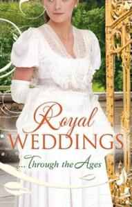 Royal Weddings...Through the Ages: What