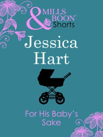 For His Baby's Sake (Mills & Boon Short