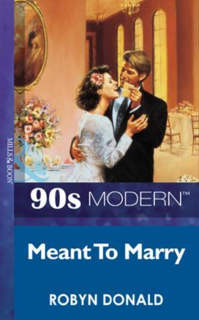 Meant To Marry (Mills & Boon Vintage 90s