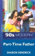 Part-Time Father (Mills & Boon Vintage 9