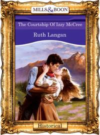 Courtship Of Izzy Mccree (Mills & Boon V